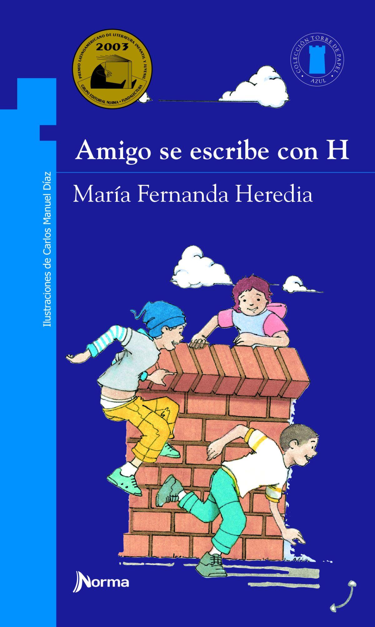 Amigo se escribe con H de la escritora ecuatoriana María Fernanda Heredia.