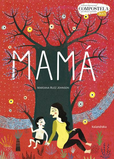 Mamá de Mariana Ruiz Jonhson de la editorial Kalandraka